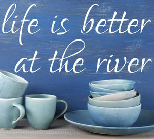 Life is better at the river decal, river home, RV decal, Camper wall decor, summer home