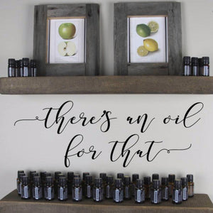 There's an oil for that decal, Essential Oils decal, essential oils wall display