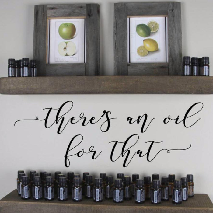 There's An Oil for That Essential Oils Decal
