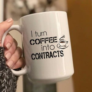 I turn coffee into contracts coffee mug, thank you gift for a real estate office