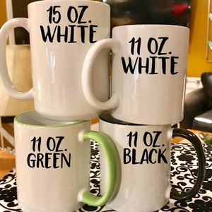 Mugs sizes and styles: 15 oz white, 11 oz white, 11 oz green, and 11 oz black