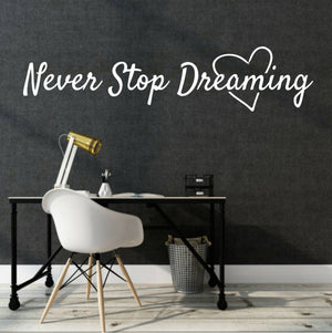 Dreams quote wall decal, Never Stop Dreaming, Entrepreneur's office decal