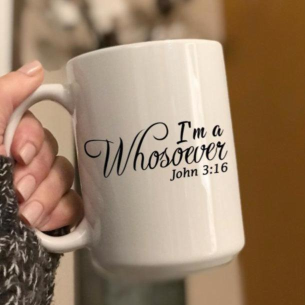 I'm a Whosoever John 3:16 Coffee Mug