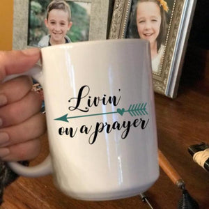 Livin' on a Prayer coffee mug, beautiful gift for a Christian friend