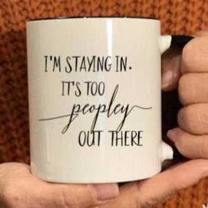 I'm staying in. It's too peopley out there, introvert gift idea, loner gift