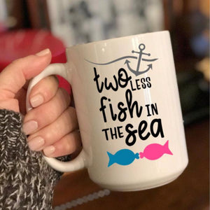 Two less fish in the sea coffee mug, gift for an engagement announcement