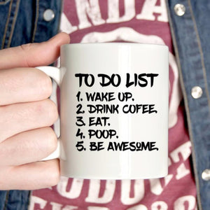To Do List: wake up ... funny coffee mug for men, Funny dad mug