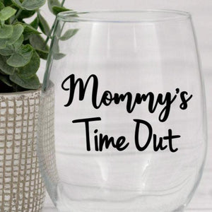 Mommy's Time Out wine glass, Funny wine glass quote, Gift for a friend