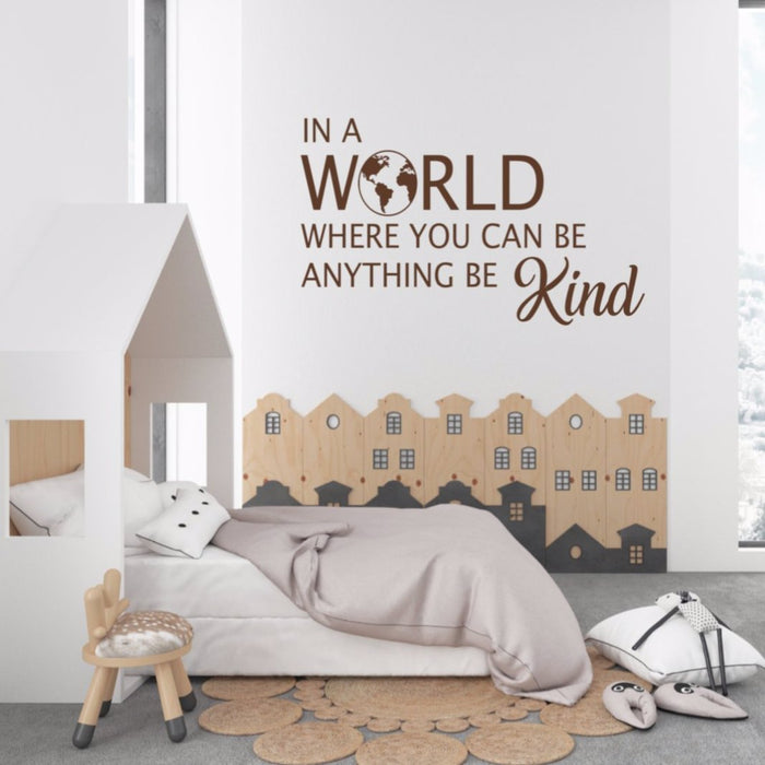 In a World Where You Can Be Anything Be Kind (with World) Classroom Decal