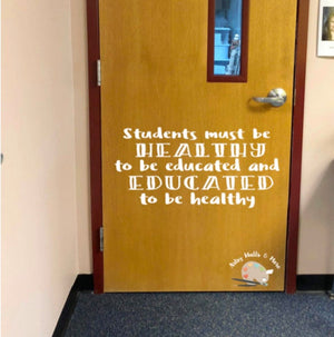 Students must be healthy to be educated, school nurse door decal, school gym decal, coach's office wall, PE teacher's office