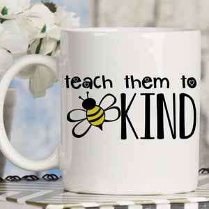 "Teach them to BE Kind with a BEE Coffee mug, Teacher Appreciation gift, ""Bee"" school decor"