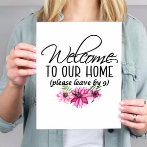 Welcome to our home please leave by 9, Funny welcome sign, Funny housewarming gift