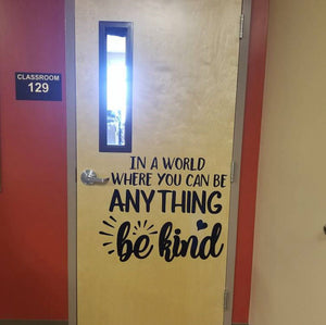 In a world where you can be anything be kind wall decal, Classroom wall decal