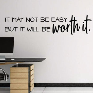 It may not be easy but it will be worth it decal, office decal, gym decal