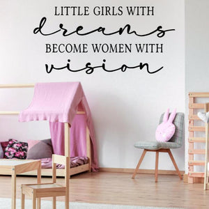 Dreams quote, Little Girls With Dreams decal, wall decal for a girl's bedroom, girl nursery decal