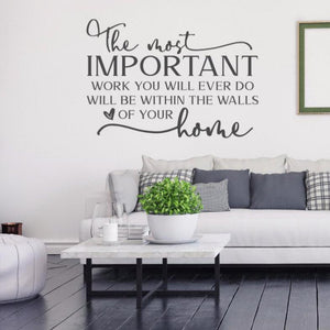 Beautiful family quote wall decal, The most important work you will ever do.., Family wall decal