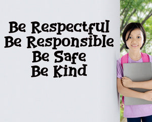 Be Respectful, Be Responsible, Be Safe, Be Kind - The Artsy Spot