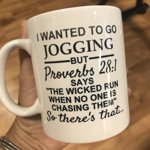 I wanted to go jogging ... coffee mug, funny christian friend gift, funny runner gift