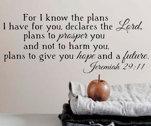 For I Know the Plans I Have For You ...Jeremiah 29:11 decal - The Artsy Spot