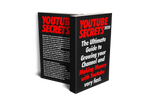 YouTube Secrets: The Ultimate Guide to Growing Your Following and Making Money as a Music Producer