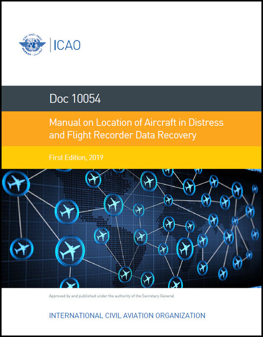 Manual on Location of Aircraft in Distress and  Flight Recorder Data Recovery (Doc 10054)