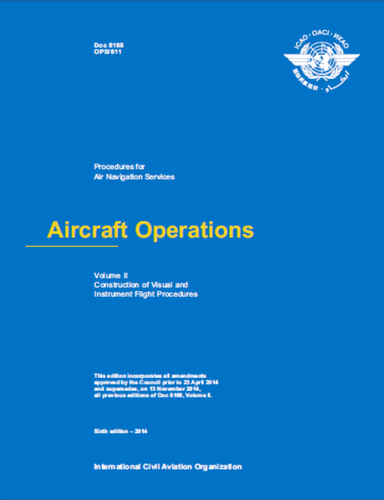 Procedures for Air Navigation Services (PANS) - Aircraft Operations - Volume II − Construction Of Visual & Instrument Flight Procedures (Doc 8168)