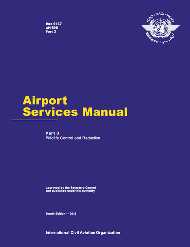Doc 9137 - Airport Services Manual - Part 3 - Wildlife Control and Reduction