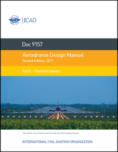 Aerodrome Design Manual - Part 5 - Electrical Systems  (Doc 9157 - Part 5)