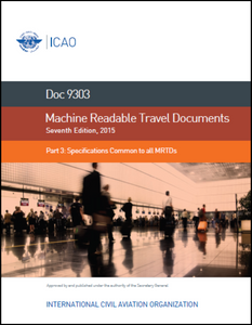 Machine Readable Travel Documents - Part 3 - Specifications Common to all MRTDs (Doc 9303 Part 3)