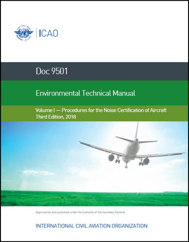 Environmental Technical Manual - Volume 1 - Procedures for the Noise Certification of Aircraft (Doc 9501-1)