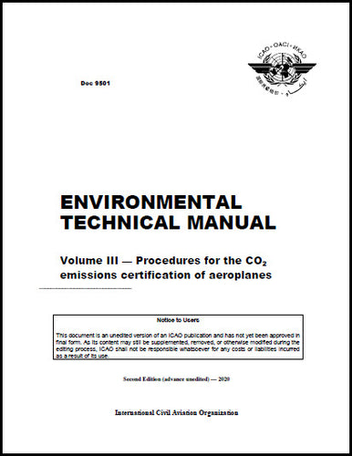 Environmental Technical Manual - Volume III - Procedures for the CO2 emissions certification of aeroplanes (Doc 9501-3)