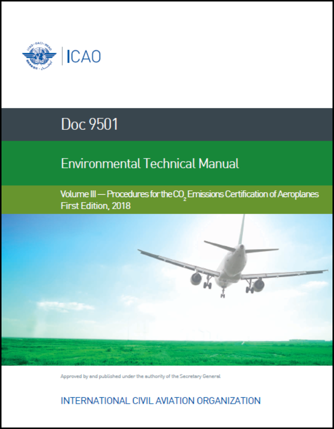 Environmental Technical Manual - Volume 3 - Procedures for the CO2 Emissions Certification of Aeroplanes (Doc 9501-3)