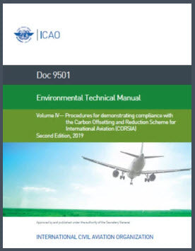 Environmental Technical Manual - Volume 4 - Procedures for demonstrating compliance with the Carbon Offsetting and Reduction Scheme for International Aviation (CORSIA) (Doc 9501-4)