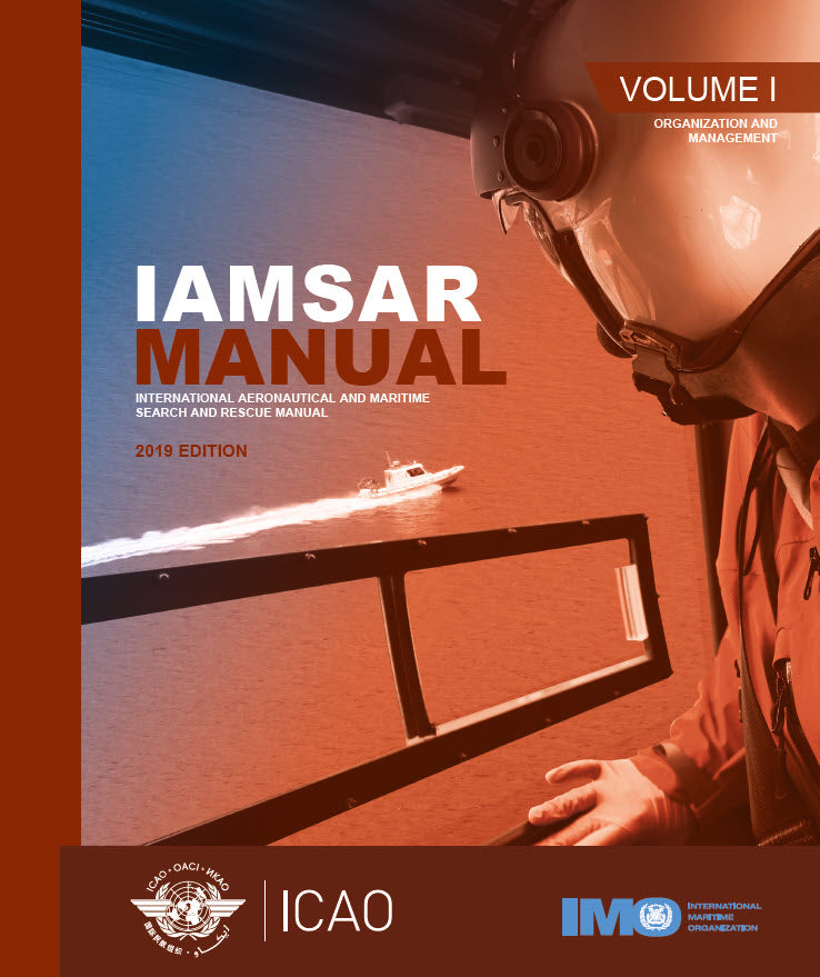 International  Aeronautical and Maritime Search And Rescue Manual - Volume 1 - Organization & Management (Doc 9731 - Volume 1)