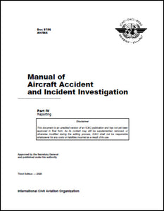 Manual of Aircraft Accident and Incident Investigation - Part IV - Reporting (Doc 9756 - Part 4)