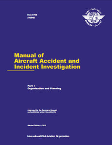 Manual Of Aircraft Accident And Investigation - Part 1 - Organization and Planning (Doc 9756 - Part 1)