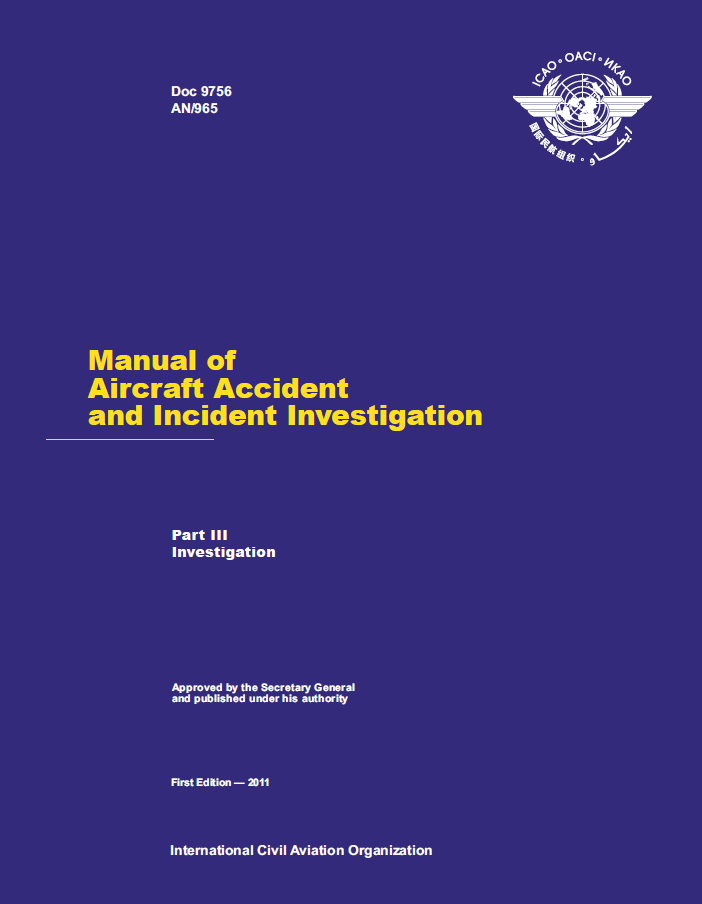 Manual of Aircraft Accident and Incident Investigation - Part III - Investigation (Doc 9756 - Part 3)