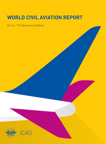 ICAO World Civil Aviation Report (WCAR)  3rd edition - 75th Anniversary
