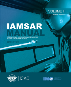 International Aeronautical And Maritime Search And Rescue Manual - Volume 3 -  Mobile Facilities  (Doc 9731 - Volume 3)