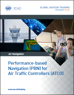 Performance-based Navigation (PBN) for Air Traffic Controllers Course (PBN-ATCO)
