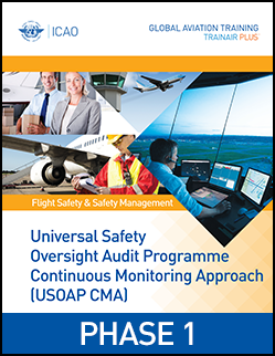 Universal Safety Oversight Audit Programme Continuous Monitoring Approach (USOAP CMA) - PHASE 1