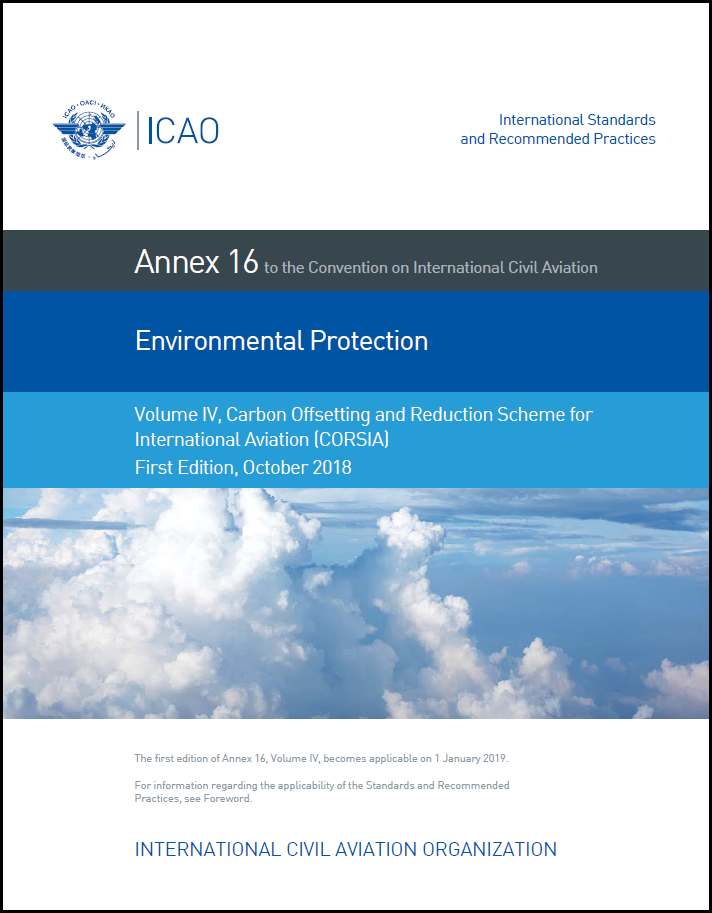 Annex 16 - Environmental Protection - Volume IV - Carbon Offsetting and Reduction Scheme for International Aviation (CORSIA)