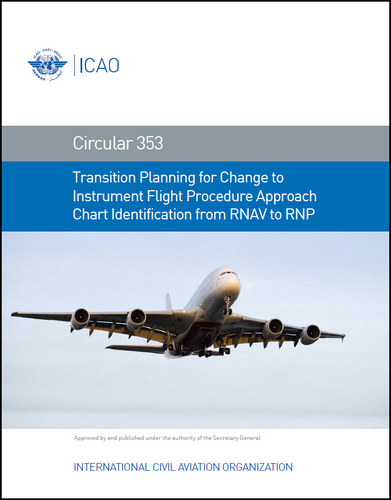 Circular 353 - Transition Planning for Change to Instrument Flight Procedure Approach Chart Identification from RNAV to RNP (CIR 353)