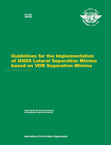 Circular 322 - Guidelines for the Implementation of GNSS Lateral Separation Minima Based on VOR Separation Minima