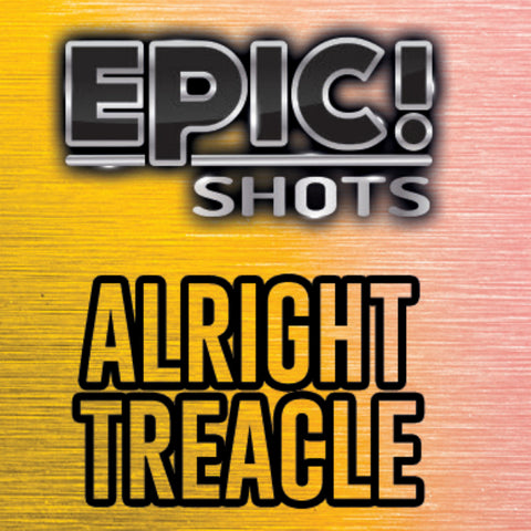 Alright Treacle 30ml - Epic Shots