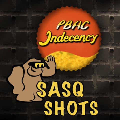 PBHC Indecency - Sasq Shots