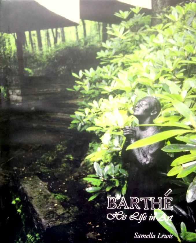 Barthe': His Life in Art by Dr. Samella Lewis (Hardcover)