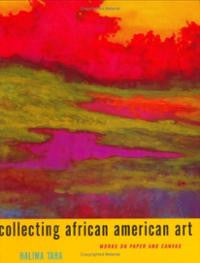 Collecting African American Art: Works on Paper and Canvas Hardcover by Halima Taha