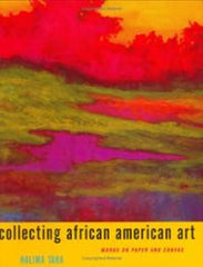 Collecting African American Art: Works on Paper and Canvas (Hardcover, Signed) by Halima Taha