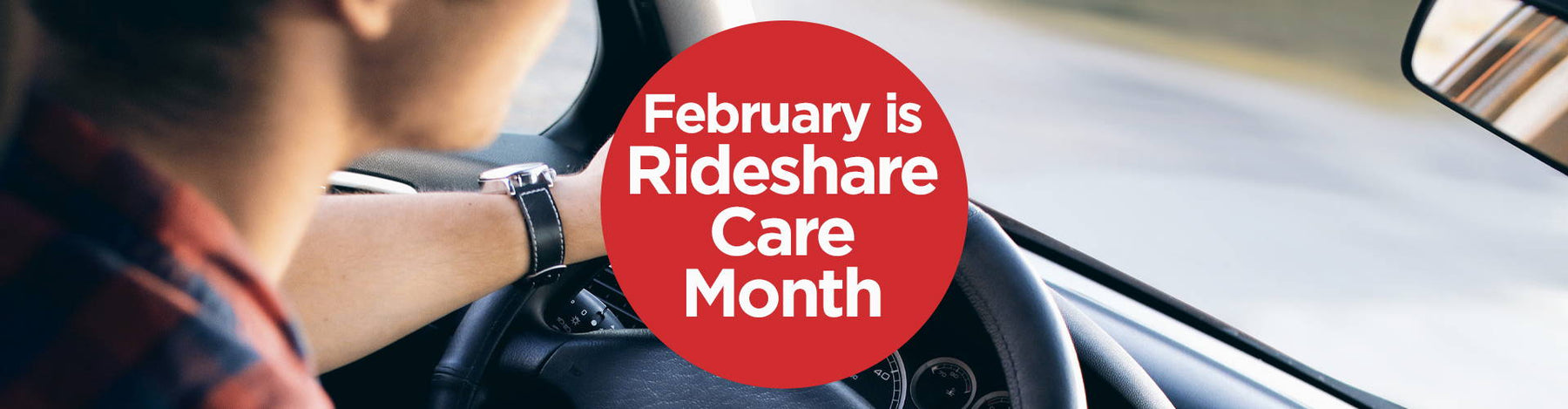February is Rideshare Care Month